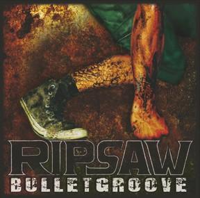Ripsaw - Bulletgroove