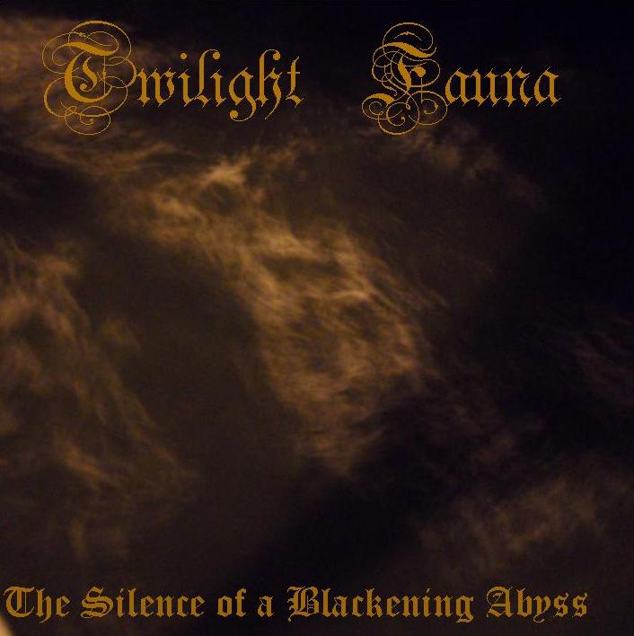Twilight Fauna - The Silence of a Blackening Abyss