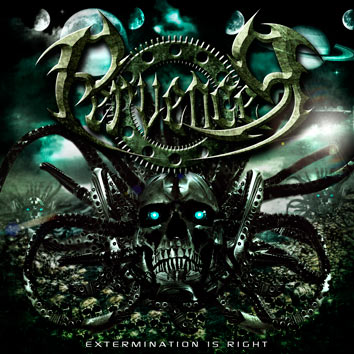 Pervencer - Extermination Is Right