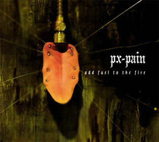 PX-Pain - Add Fuel to the Fire