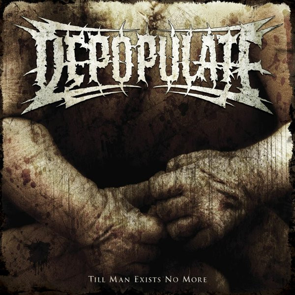 Depopulate - Till Man Exists No More
