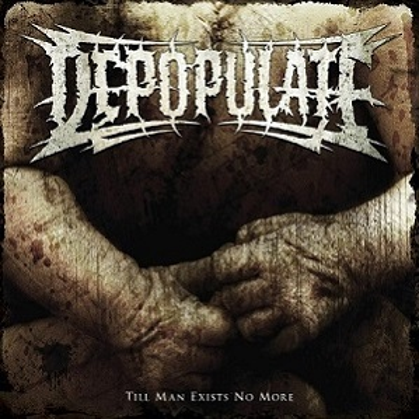 Depopulate - Till Man Exists No More