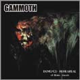 Gammoth - Demo CD - Rehearsal