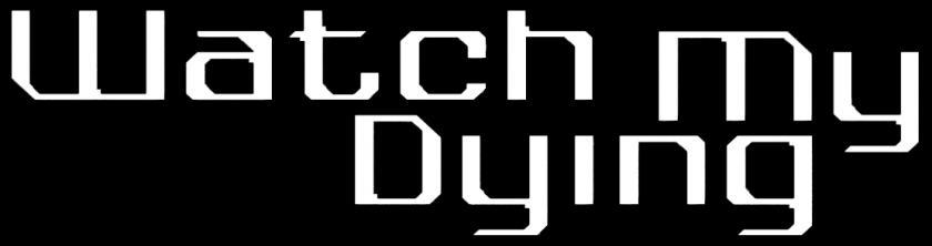 Watch My Dying - Logo
