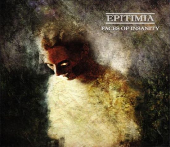 Epitimia - Faces of Insanity