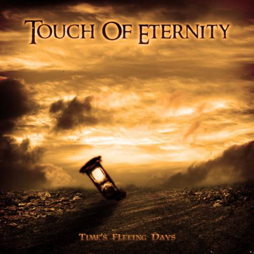 Touch of Eternity - Time's Fleeing Days