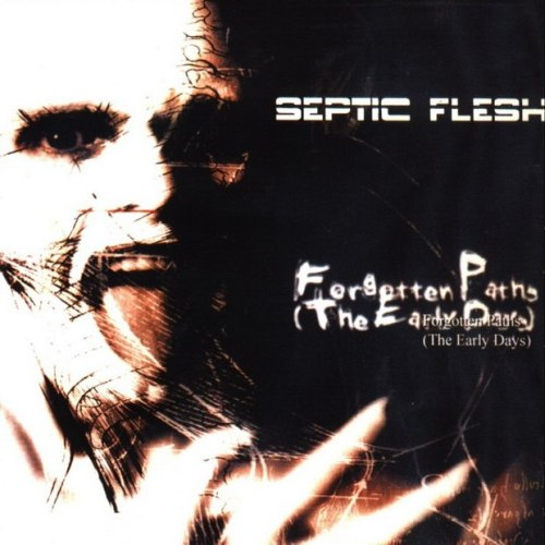 Septicflesh - Forgotten Paths (The Early Days)