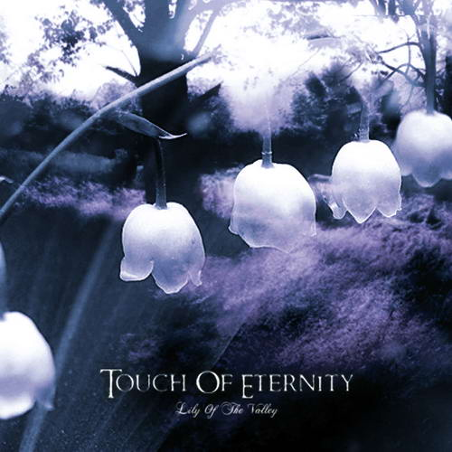 Touch of Eternity - Lily of the Valley