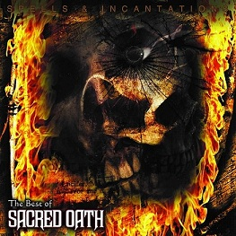 Sacred Oath - Spells and Incantations: The Best of Sacred Oath