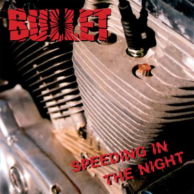 Bullet - Speeding in the Night