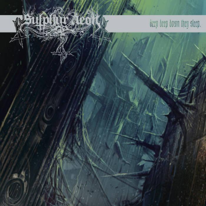 Sulphur Aeon - Deep Deep Down They Sleep