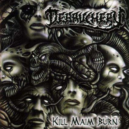 Debauchery - Kill Maim Burn