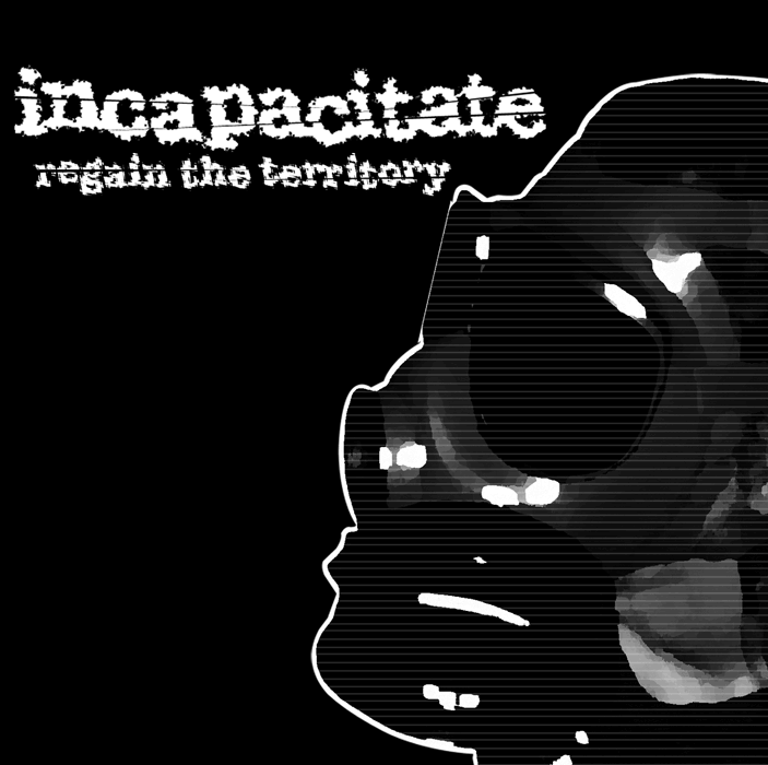 Incapacitate - Regain the Territory