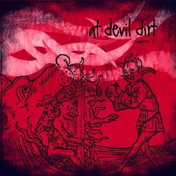 "At Devil Dirt - Chapter II ""Vulgo gratissimus auctor"""