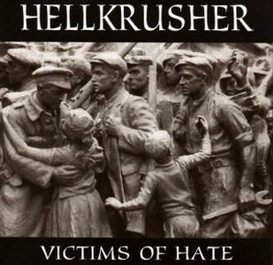Hellkrusher - Victims of Hate