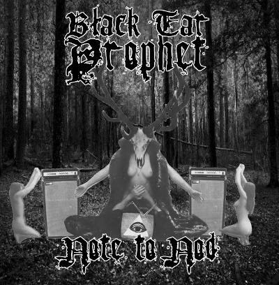 Black Tar Prophet - Note to Nod