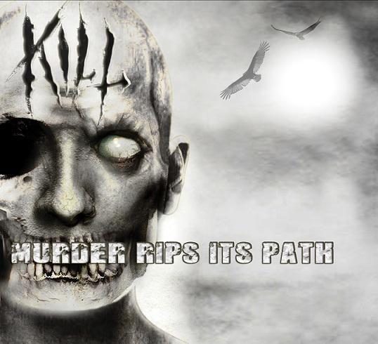 Kill - Murder Rips Its Path