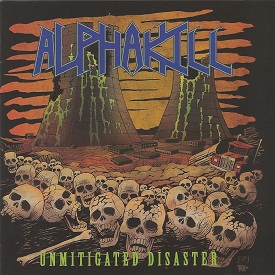 Alphakill - Unmitigated Disaster