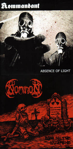 Nominon / Kommandant - Absence of Light / Impaling the Nazarene