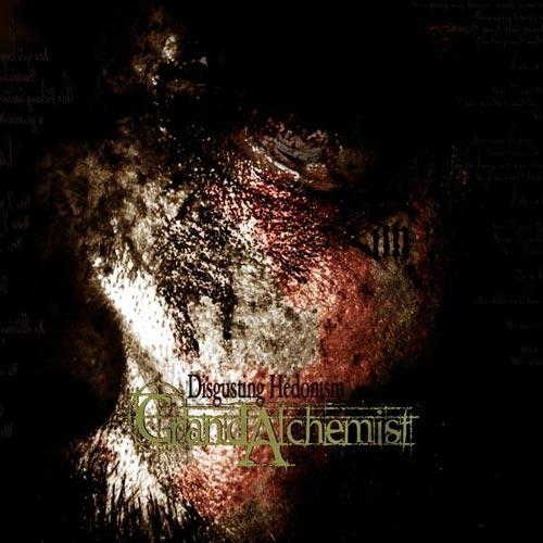 Grand Alchemist - Disgusting Hedonism