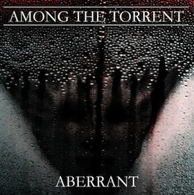 Among the Torrent - Aberrant