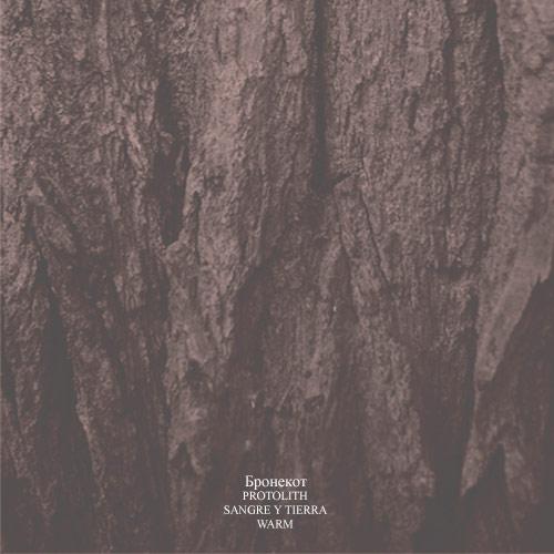 Sangre y Tierra / Protolith - Бронекот / Protolith / Sangre y Tierra / Warm