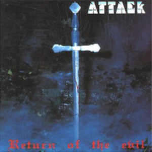 Attack - Return of the Evil