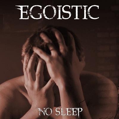 Egoistic - No Sleep