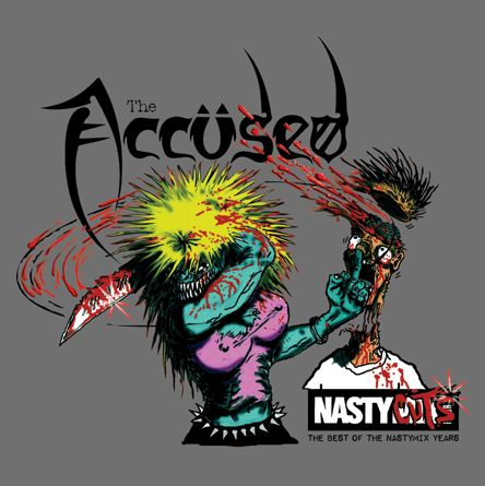 The Accüsed - Nasty Cuts: The Best of the Nastymix Years