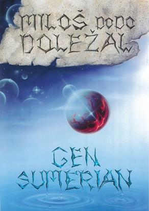 Miloš Dodo Doležal - Gen Sumerian