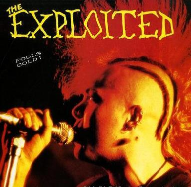 The Exploited - Fool's Gold!