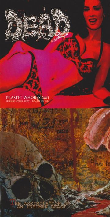 Dead / Embalming Theatre - Plastic Whores 2011 / The Assimilation of an Inhuman Beast