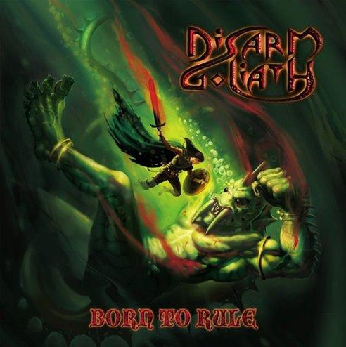 Disarm Goliath - Born to Rule