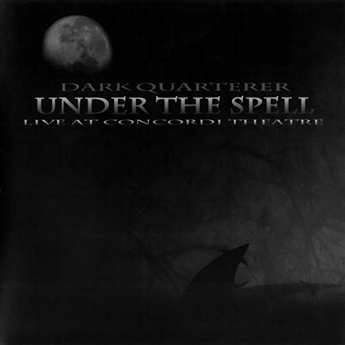 Dark Quarterer - Under the Spell - Live at Concordi Theatre
