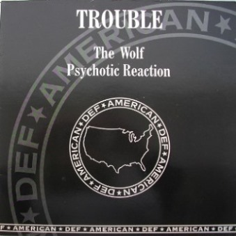 Trouble - The Wolf / Psychotic Reaction