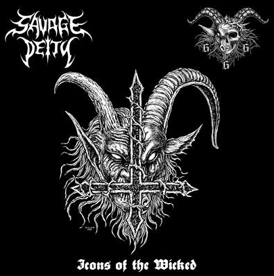 Goatchrist666 / Savage Deity - Icons of the Wicked