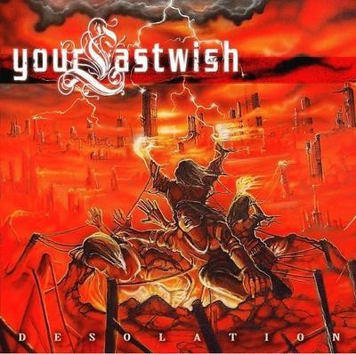 Your Last Wish - Desolation