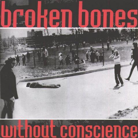 Broken Bones - Without Conscience