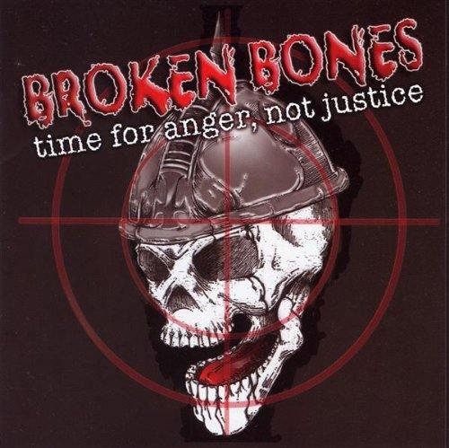 Broken Bones - Time for Anger, Not Justice