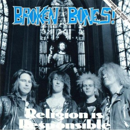 Broken Bones - Religion Is Responsible