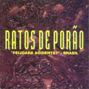 Ratos de Porão - Feijoada Acidente? - Brasil