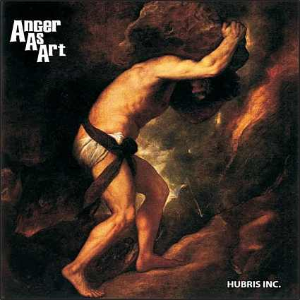 Anger as Art - Hubris Inc.