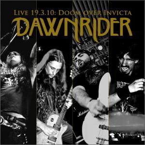 Dawnrider - Live 19.3.2010: Doom over Invicta