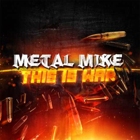 Metal Mike - This Is War