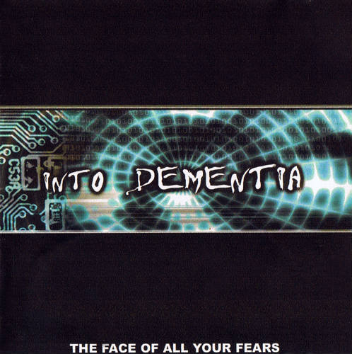 Into Dementia - The Face of All Your Fears
