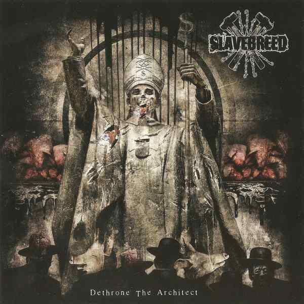 Slavebreed - Dethrone the Architect