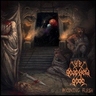 Ye Goat-Herd Gods - Becoming Flesh