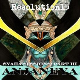 Resolution15 - The Svaha Sessions Part III - Anjaneya