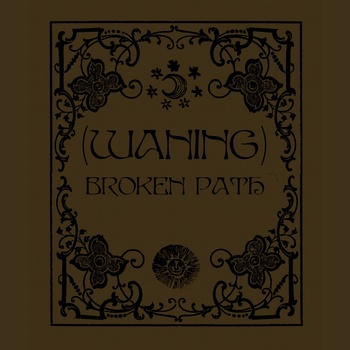 (waning) - Broken Path