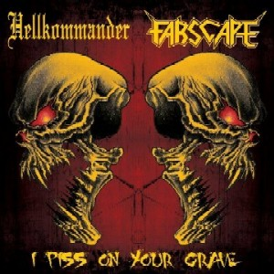 Farscape / Hellkommander - I Piss on Your Grave